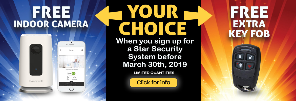 Choose a free gift when you sign up for a Star Security System before March 30, 2019